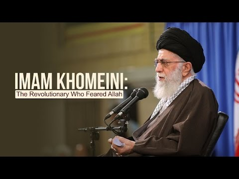 Imam Khomeini: The Revolutionary Who Feared Allah | Imam Sayyid Ali Khamenei | Farsi sub English