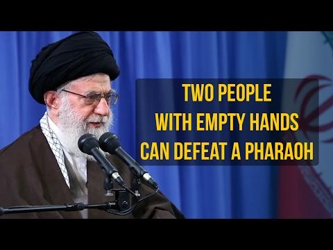 Two People With Empty Hands Can Defeat A Pharaoh | Imam Sayyid Ali Khamenei | Farsi sub English