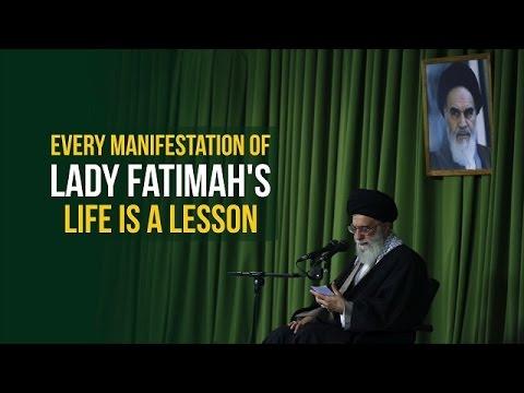 Every Manifestation of Lady Fatimah\\\'s Life Is A Lesson | Imam Sayyid Ali Khamenei | Farsi sub English