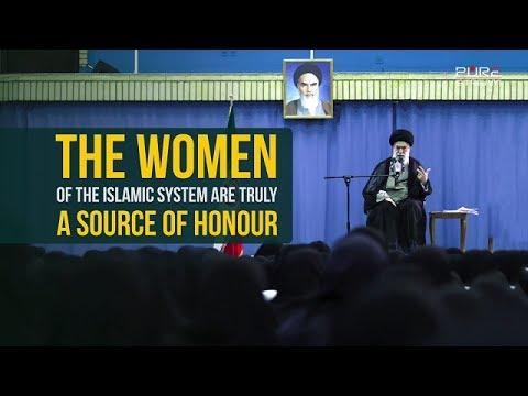 The Women Of The Islamic System Are Truly A Source Of Honour   Imam Sayyid Ali Khamenei   Farsi sub English