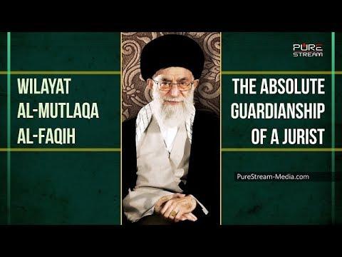 Wilayat al-Faqih al-Mutlaqa   The Absolute Guardianship of a Jurist   Imam Sayyid Ali Khamenei   Farsi sub English