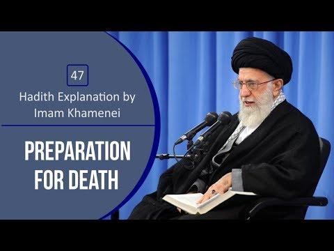 [47] Hadith Explanation by Imam Khamenei | Preparation for Death | Farsi sub English