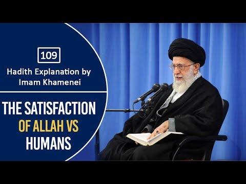 [109] Hadith Explanation by Imam Khamenei | The Satisfaction of Allah VS Humans | Farsi Sub English