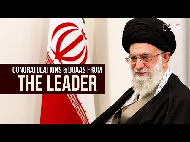 Congratulations & Duaas from the Leader | Farsi sub English