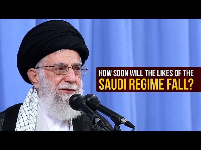 How Soon Will the Likes of the SAUDI REGIME Fall? | Leader of the Muslim Ummah | Farsi sub English