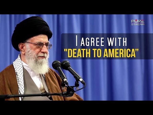 "I agree with \""DEATH TO AMERICA\"" | Imam Sayyid Ali Khamenei"