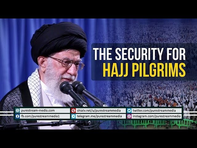 The Security for Hajj Pilgrims | Leader of the Muslim Ummah | Farsi sub English