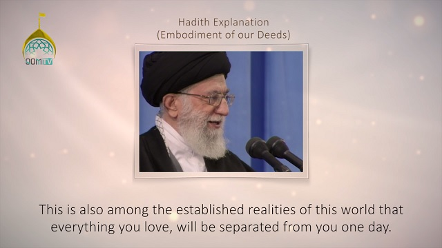 [30] Hadith Explanation by Imam Khamenei | Embodiment of Our Deeds | Farsi sub English