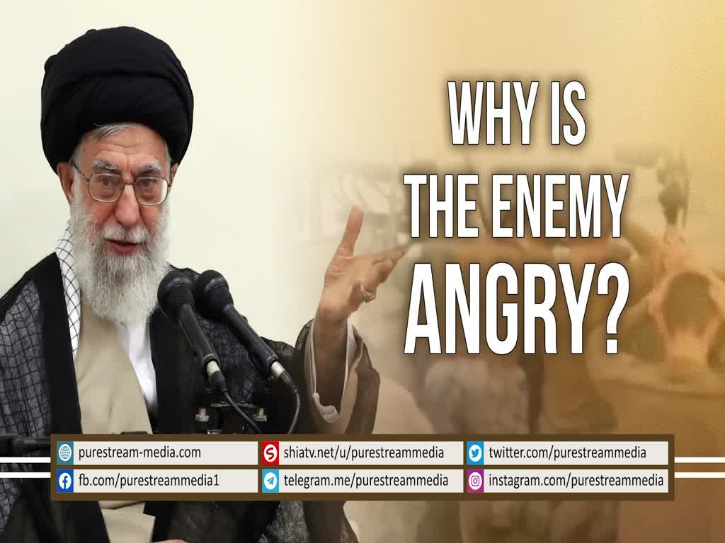 Why is the Enemy Angry? | Leader of the Islamic Revolution | Farsi sub English