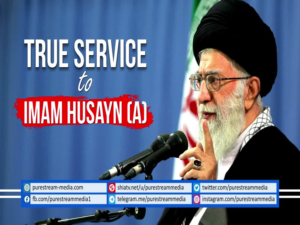 True SERVICE to Imam Husayn (A) | Farsi sub English