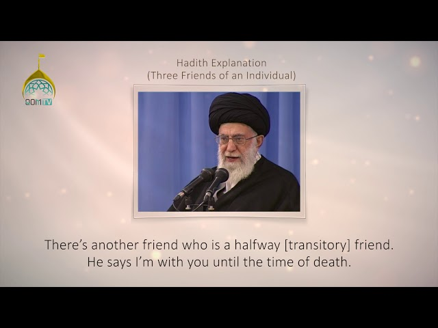[43] Hadith Explanation by Imam Khamenei | Three Friends of an Individual | Farsi sub English