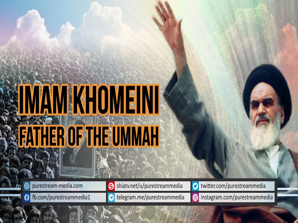Imam Khomeini: Father of the Ummah | Farsi sub English