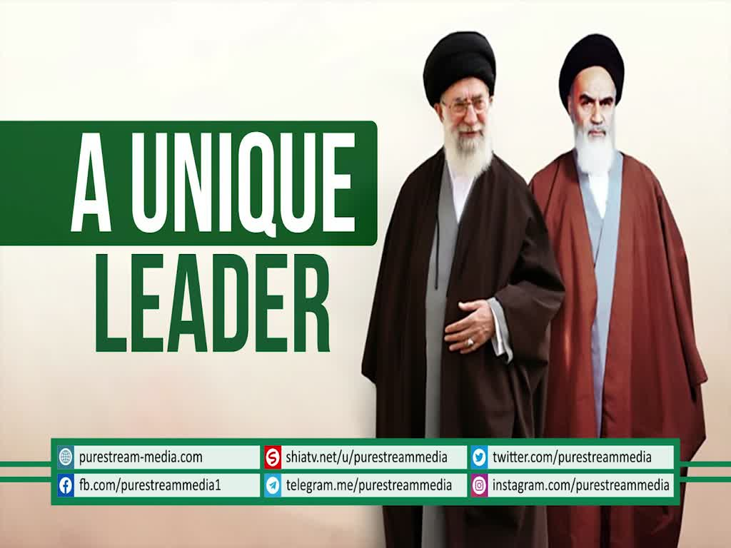 A Unique Leader: Imam Sayyid Ali Khamenei | Farsi sub English