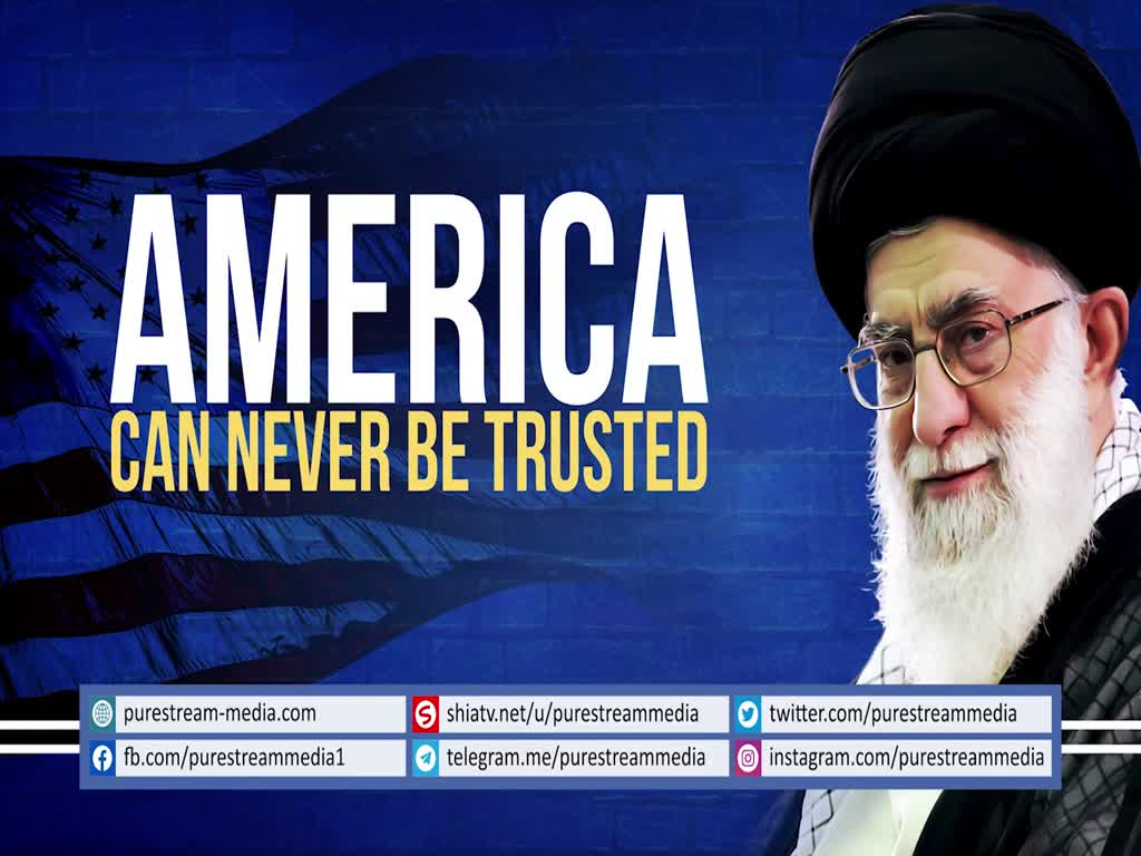 America can NEVER be Trusted | Leader of the Islamic Ummah | Farsi sub English