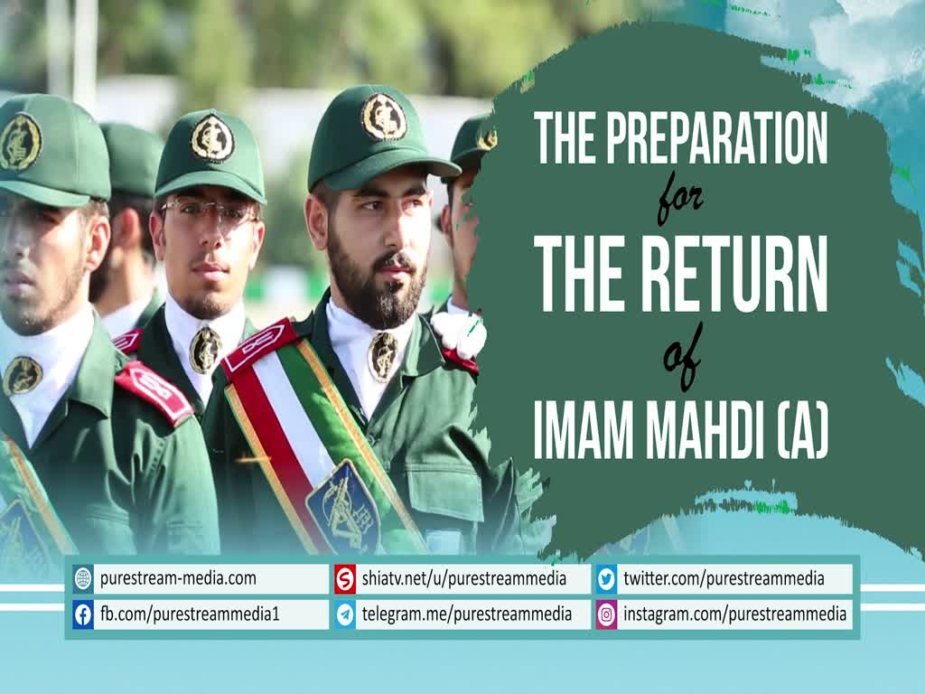 The Preparation for the Return of IMAM MAHDI (A) | Farsi sub English