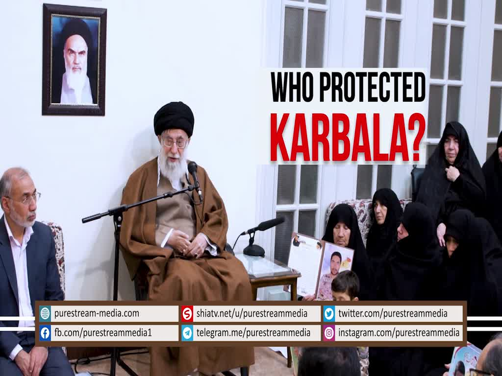 Who Protected KARBALA? | Leader of the Muslim Ummah | Farsi Sub English