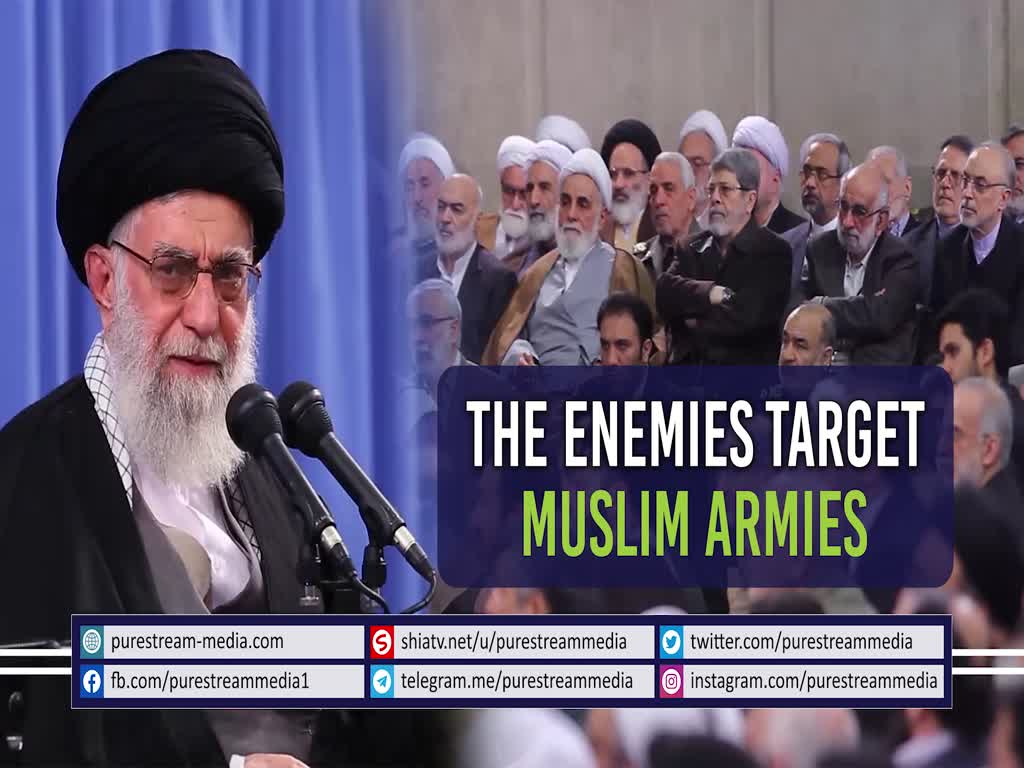 The Enemies Target Muslim Armies | Leader of the Muslim Ummah | Farsi Sub English