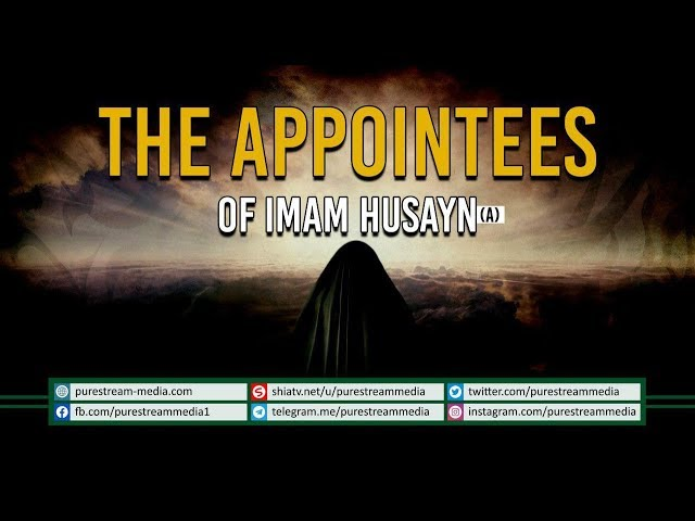 The Appointees of Imam Husayn (A)