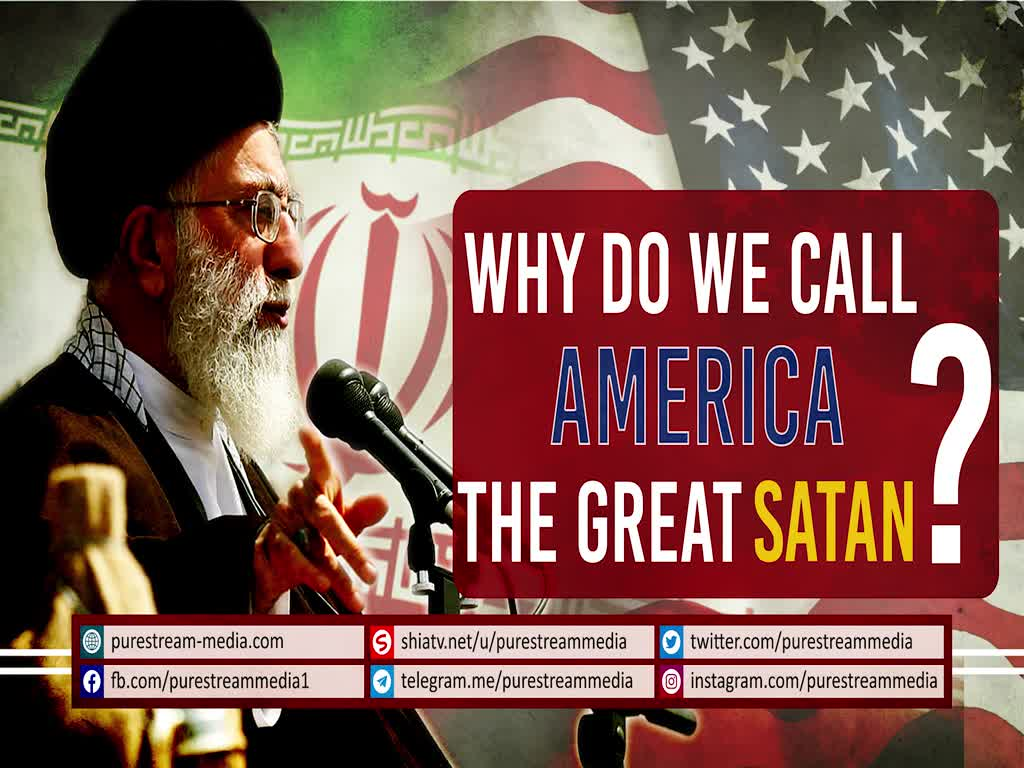 Why do we call America THE GREAT SATAN? | Farsi Sub English