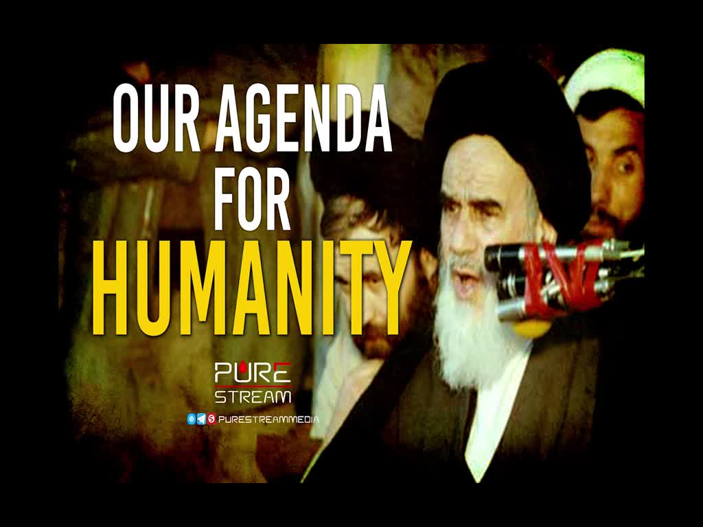 Our Agenda For Humanity | Imam Khomeini (R) | Farsi Sub English