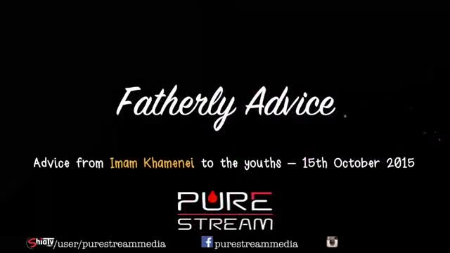 Fatherly Advice by Imam Sayyid Ali Khamenei - Farsi sub English