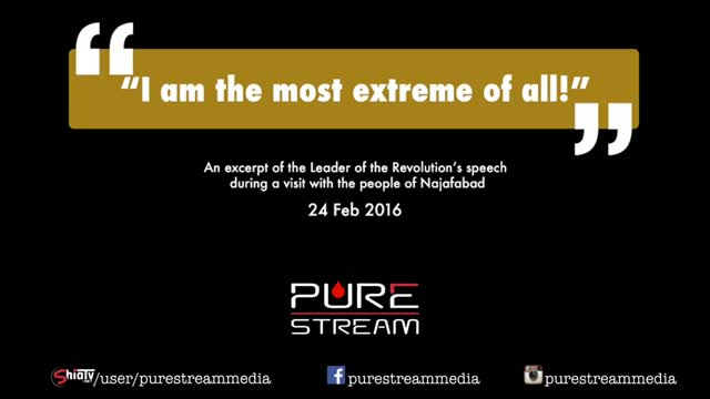 They say : I am the most extreme of all! | Leader of the Muslim Ummah | Farsi sub English